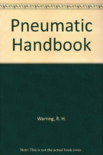 Pneumatic Handbook (9780872017269) by Warring, R. H.