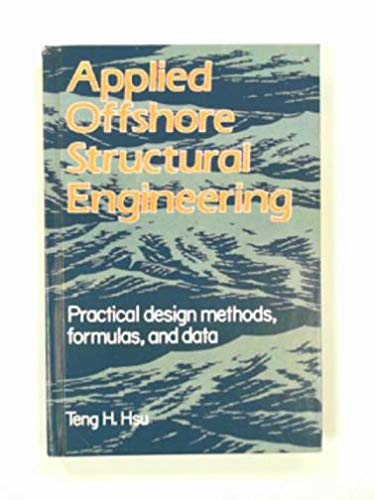 9780872017504: Applied Offshore Structural Engineering: Practical Design Methods, Formulas, and Data