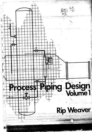 Process Piping Design. Volume 1 (0872017591) by Rip Weaver