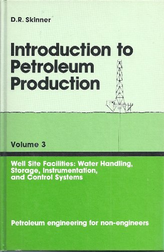 Introduction to Petroleum Production Volume 3; Well: Skinner, D.R.