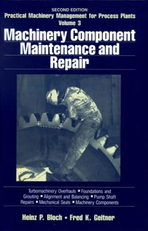 9780872017818: Practical Machinery Management for Process Plants: Volume 3, Second Edition: Machinery Component Maintenance and Repair