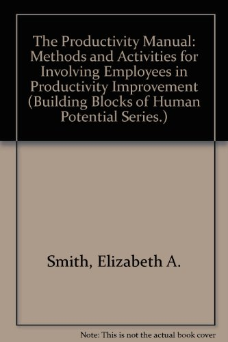 Productivity Manual: Methods and Activities for Involving Employees in Productivity Improvement (...
