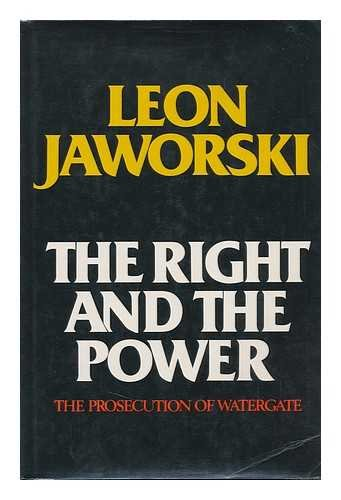 9780872017924: The Right and the Power: The Prosecution of Watergate