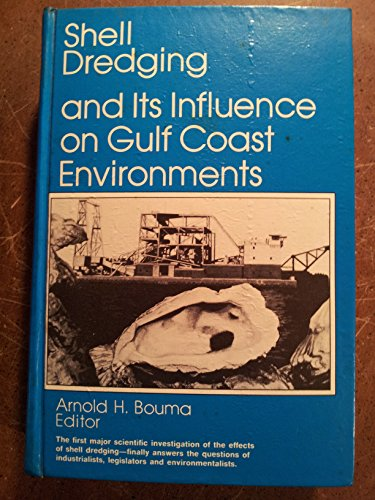 Shell Dredging and Its Influence on Gulf Coast Environments: BOUMA,ARNOLD H
