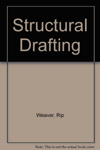 Structural Drafting (0872018105) by Rip Weaver