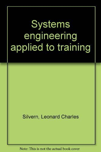 Systems engineering applied to training: Leonard Charles Silvern