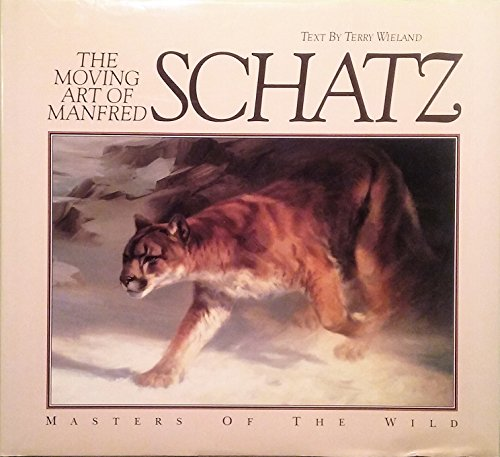 9780872018174: The Moving Art of Manfred Schatz (Masters of the Wild)