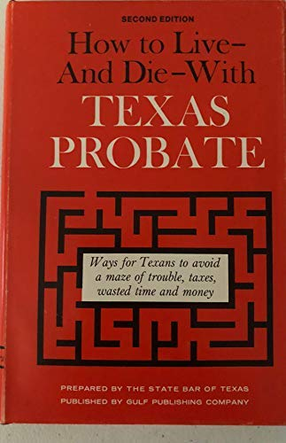 9780872018341: How to Live - and Die - with Texas Probate