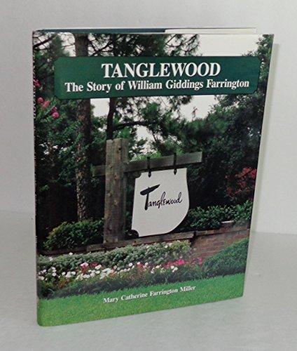 Tanglewood: The Story of William Giddings Farrington: Miller, Mary Catherine Farrington