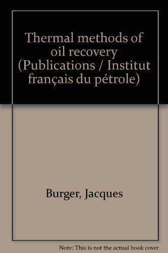 9780872018662: Thermal methods of oil recovery (Institut français du pétrole publications)