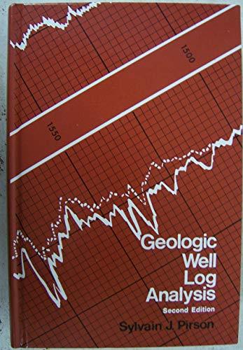 Geologic Well Log Analysis: Sylvain J. Pirson