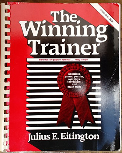 The Winning Trainer: Winning Ways to Involve People in Learning (Building Blocks of Human Potential...