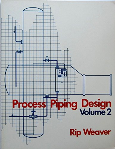 Process Piping Design (0872019942) by Weaver, Rip