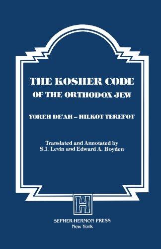 The Kosher Code of the Orthodox Jew: Yoreh De'Ah - Hilkot Terefot: Boyden, Edward A., Levin, ...