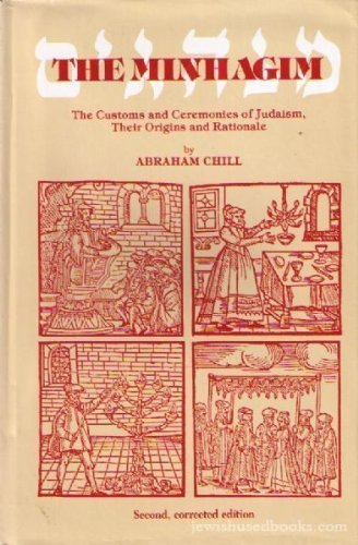 9780872030763: Minhagim: The Customs and Ceremonies of Judaism, Their Origins and Rationale