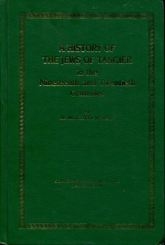 9780872031364: A History of the Jews of Tangier in the Nineteenth and Twentieth Centuries