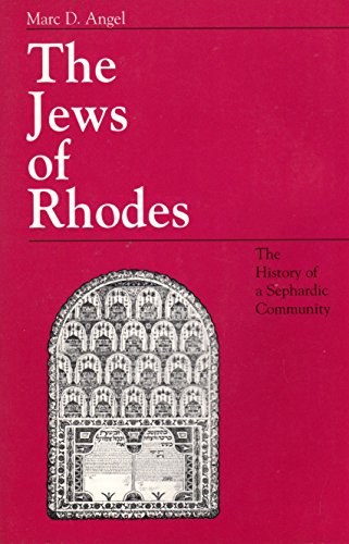 The Jews of Rhodes: The History of a Sephardic Community: Angel, Marc