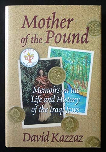 9780872031548: Mother of the Pound: Memoirs on the Life and History of the Iraqi Jews