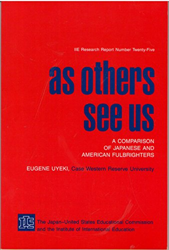 9780872062016: As others see us: A comparison of Japanese and American Fulbrighters (IIE research report)