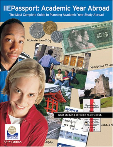 IIE Passport 2005: Short-Term Study Abroad--The Most Complete Guide to Summer and Short-Term Study ...