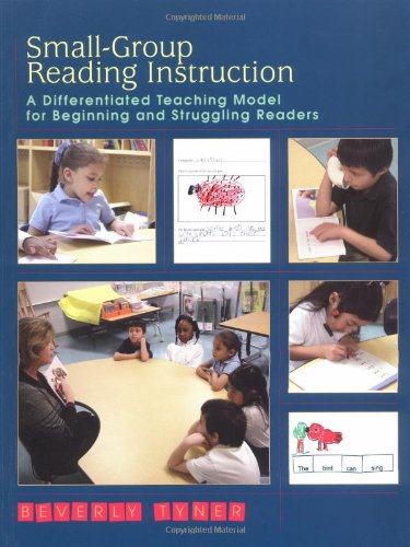 9780872070073: Small-Group Reading Instruction: A Differentiated Teaching Model for Beginning and Struggling Readers