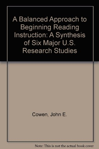 9780872070158: A Balanced Approach to Beginning Reading Instruction: A Synthesis of Six Major U.S. Research Studies