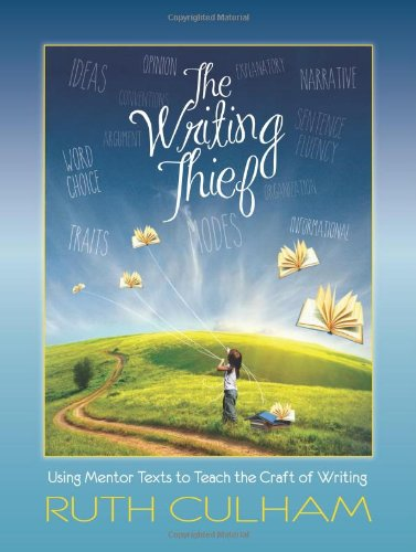 9780872070998: The Writing Thief: Using Mentor Texts to Teach the Craft of Writing