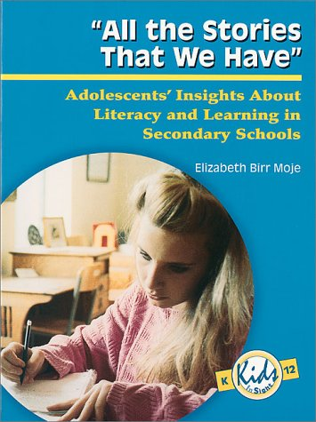 9780872072640: All the Stories That We Have: Adolescents' Insights About Literacy and Learning in Secondary Schools (Kids Insight Series,)