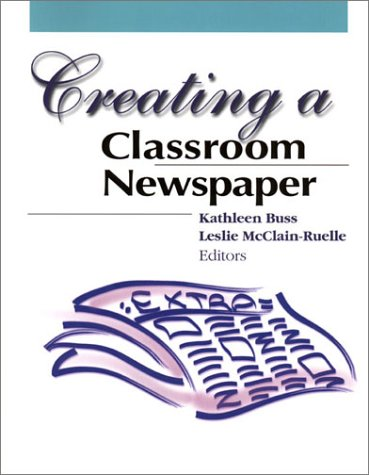 9780872072749: Creating a Classroom Newspaper