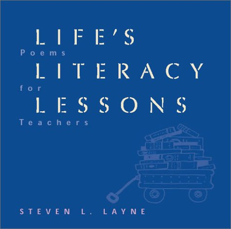 9780872072992: Life's Literacy Lessons: Poems for Teachers