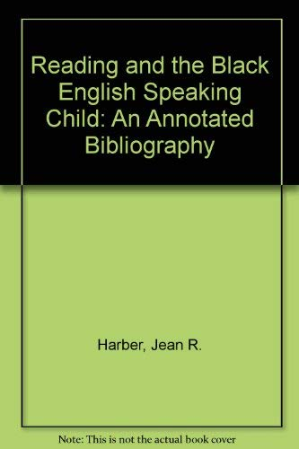 Reading and the Black English Speaking Child: Harber, Jean R.,