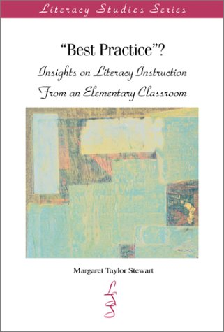 Best Practice?: Insights on Literacy Instruction From An Elementary Classroom (IRA's Literacy ...