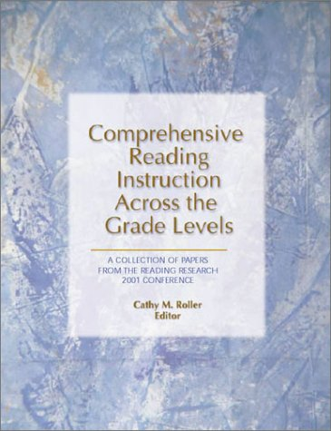 Comprehensive Reading Instruction Across the Grade Levels : A Collection of Papers from the Reading...