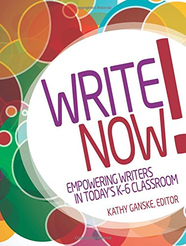 9780872073531: Write Now! Empowering Writers in Today's K-6 Classroom
