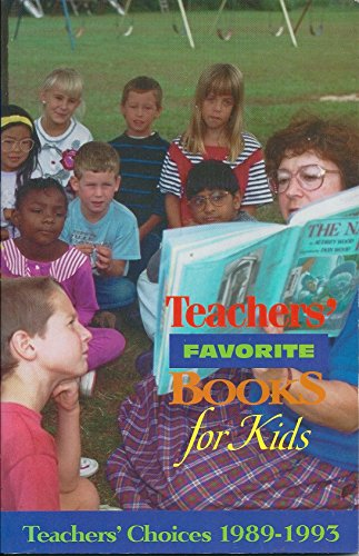 Teacher's Favorite Books for Kids: Teachers Choices 1989-1993: Not Available