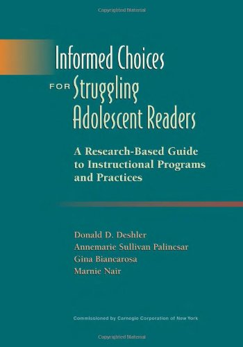 Informed Choices for Struggling Adolescent Readers: A Research-Based Guide to Instructional Programs and Practices (9780872074651) by Donald D. Deshler; Annemarie Sullivan Palincsar; Gina Biancarosa; Marnie Nair