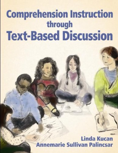 Comprehension Instruction Through Text-Based Discussion (9780872074972) by Linda Kucan; Annemarie Sullivan Palincsar