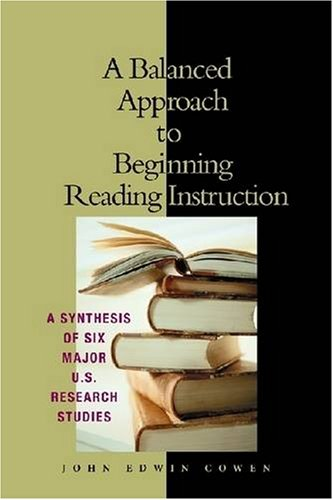 9780872075153: A Balanced Approach to Beginning Reading Instruction: A Synthesis of Six Major U.S. Research Studies