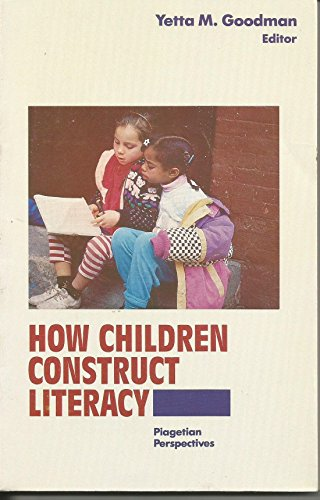 9780872075344: How Children Construct Literacy: Piagetian Perspectives (WORLD CONGRESS ON READING//PROCEEDINGS)