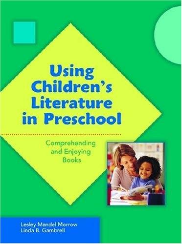 9780872075481: Using Children's Literature in Preschool: Comprehending and Enjoying Books (Preschool Literacy Collection) (No. 548-845)