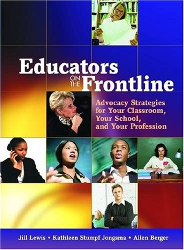 9780872075542: Educators on the Frontline: Advocacy Strategies for Your Classroom, Your School, and Your Profession