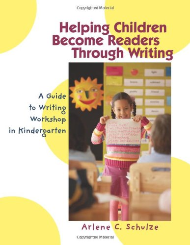 9780872075665: Helping Children Become Readers Through Writing: A Guide to Writing Workshop in Kindergarten