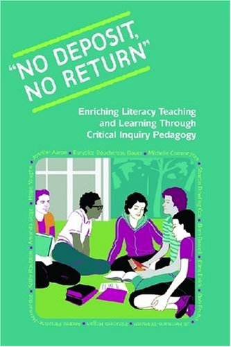 9780872075832: No Deposit, No Return: Enriching Literacy Teaching and Learning Through Critical Inquiry Pedagogy