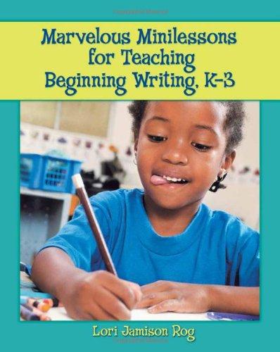 9780872075917: Marvelous Minilessons for Teaching Beginning Writing, K-3