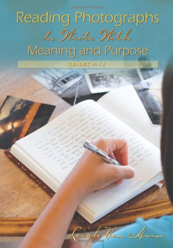 Reading Photographs to Write With Meaning and: Horn, Leigh Van