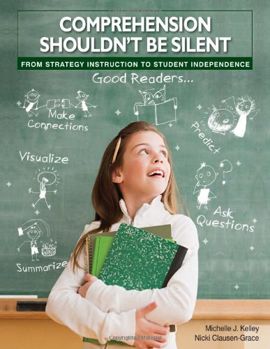 9780872076204: Comprehension Shouldn't Be Silent: From Strategy Instruction to Student Independence