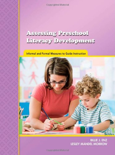 9780872076907: Assessing Preschool Literacy Development: Informal and Formal Measures to Guide Instruction