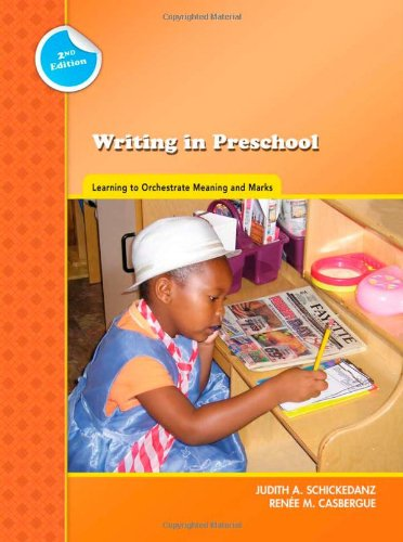 9780872076914: Writing in Preschool: Learning to Orchestrate Meaning and Marks (Preschool Literacy Collection)