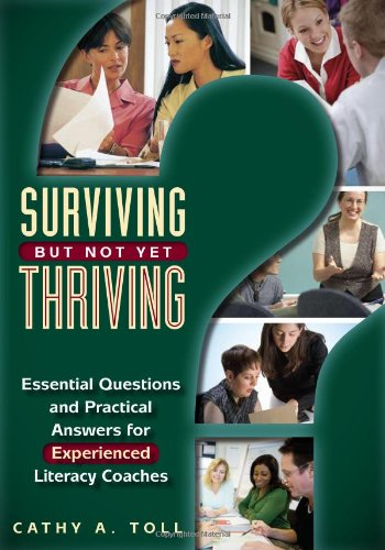 9780872076921: Surviving But Not Yet Thriving: Essential Questions and Practical Answers for Experienced Literacy Coaches