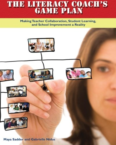 9780872076976: The Literacy Coach's Game Plan: Making Teacher Collaboration, Student Learning, and School Improvement a Reality